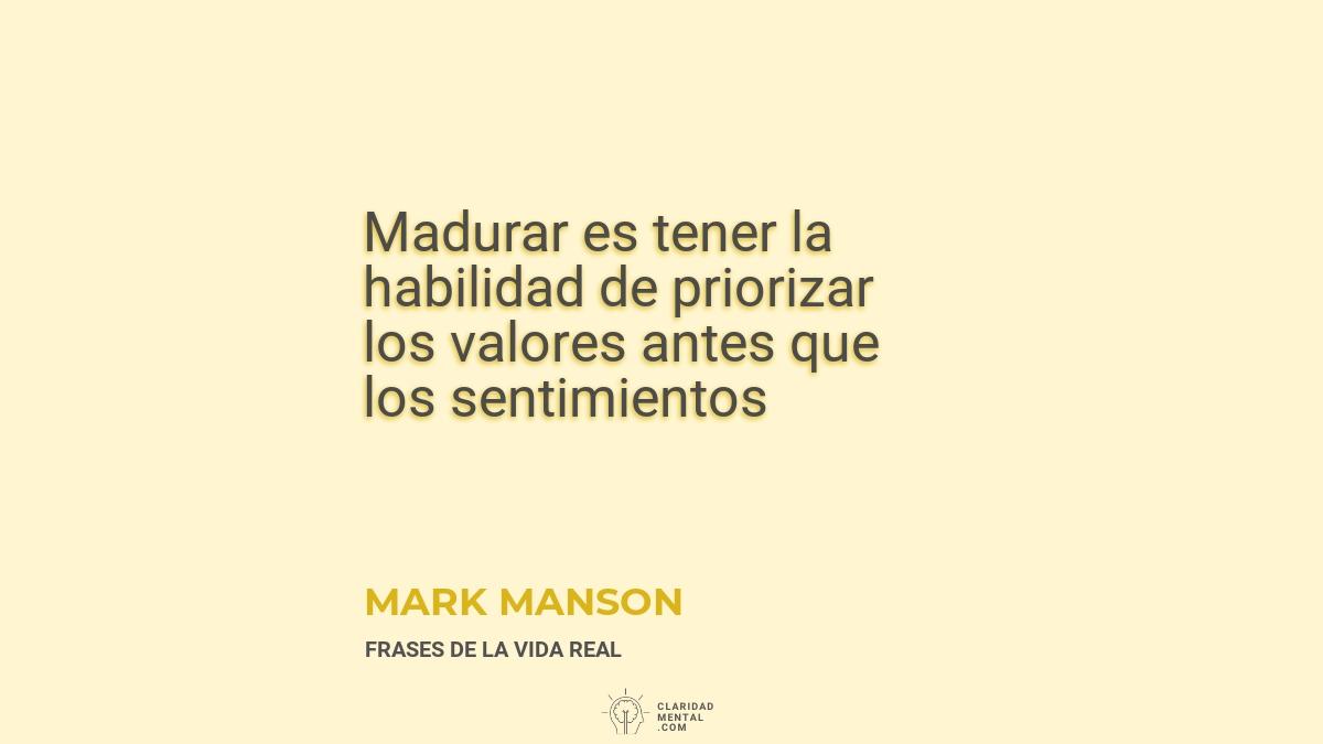 Mark-Manson-Madurar-es-tener-la-habilidad-de-priorizar-los-valores-antes-que-los-sentimientos