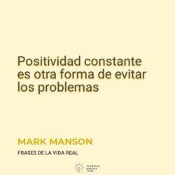 Mark-Manson-Positividad-constante-es-otra-forma-de-evitar-los-problemas
