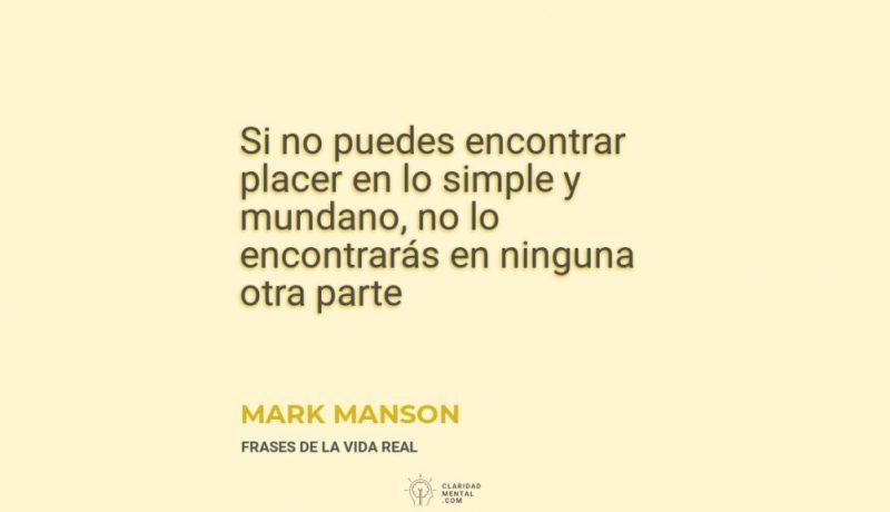 Mark-Manson-Si-no-puedes-encontrar-placer-en-lo-simple-y-mundano-no-lo-encontraras-en-ninguna-otra-parte