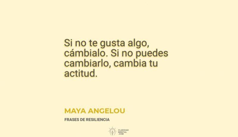 Maya-Angelou-Si-no-te-gusta-algo-cambialo.-Si-no-puedes-cambiarlo-cambia-tu-actitud