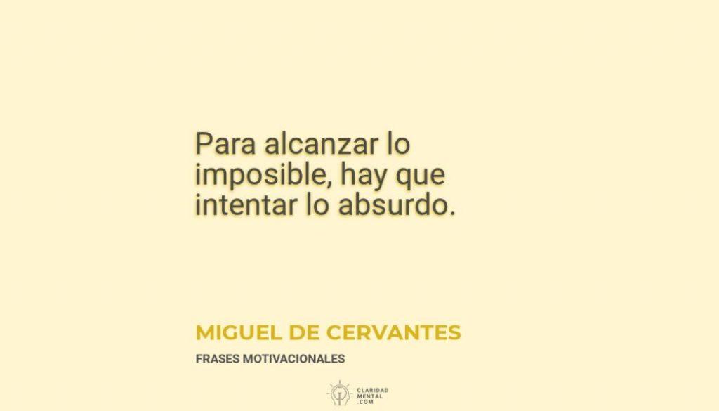 Miguel-de-Cervantes-Para-alcanzar-lo-imposible-hay-que-intentar-lo-absurdo
