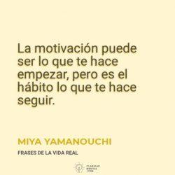 Miya-Yamanouchi-La-motivacion-puede-ser-lo-que-te-hace-empezar-pero-es-el-habito-lo-que-te-hace-seguir