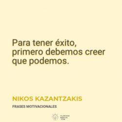 Nikos-Kazantzakis-Para-tener-exito-primero-debemos-creer-que-podemos.-1