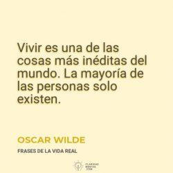 Oscar-Wilde-Vivir-es-una-de-las-cosas-mas-ineditas-del-mundo.-La-mayoria-de-las-personas-solo-existen