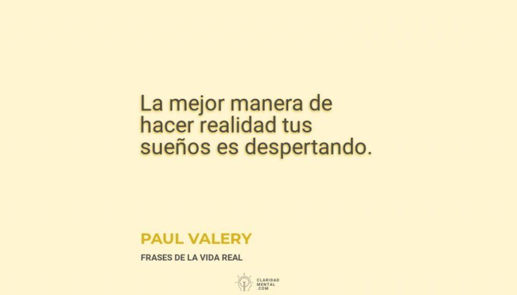 Paul-Valery-La-mejor-manera-de-hacer-realidad-tus-suenos-es-despertando