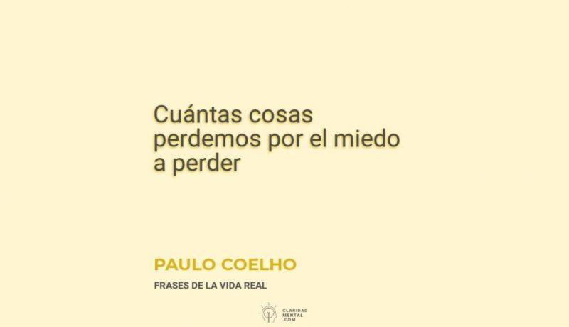 Paulo-Coelho-Cuantas-cosas-perdemos-por-el-miedo-a-perder