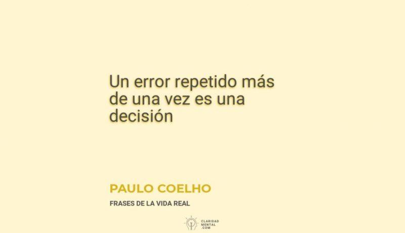 Paulo-Coelho-Un-error-repetido-mas-de-una-vez-es-una-decision