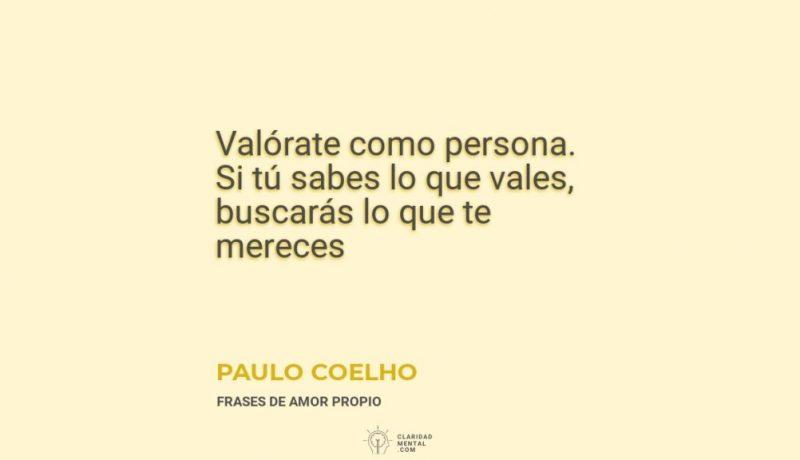 Paulo-Coelho-Valorate-como-persona.-Si-tu-sabes-lo-que-vales-buscaras-lo-que-te-mereces