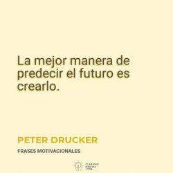 Peter-Drucker-La-mejor-manera-de-predecir-el-futuro-es-crearlo