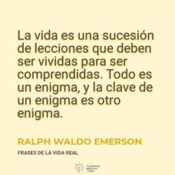Ralph-Waldo-Emerson-La-vida-es-una-sucesion-de-lecciones-que-deben-ser-vividas-para-ser-comprendidas.-Todo-es-un-enigma-y-la-clave-de-un-enigma-es-otro-enigma