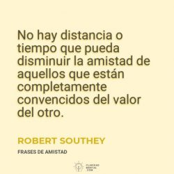 Robert-Southey-No-hay-distancia-o-tiempo-que-pueda-disminuir-la-amistad-de-aquellos-que-estan-completamente-convencidos-del-valor-del-otro