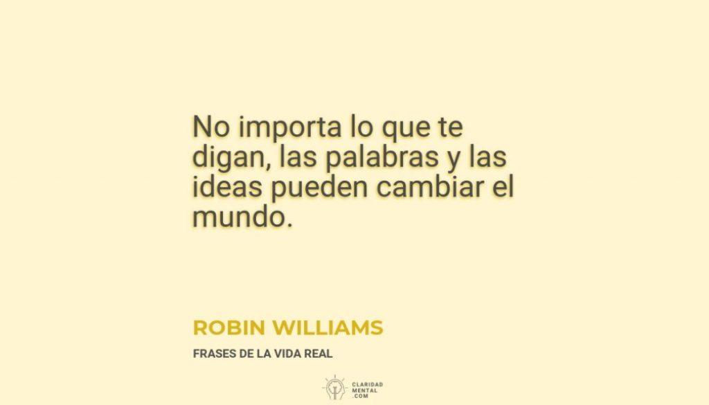 Robin-Williams-No-importa-lo-que-te-digan-las-palabras-y-las-ideas-pueden-cambiar-el-mundo
