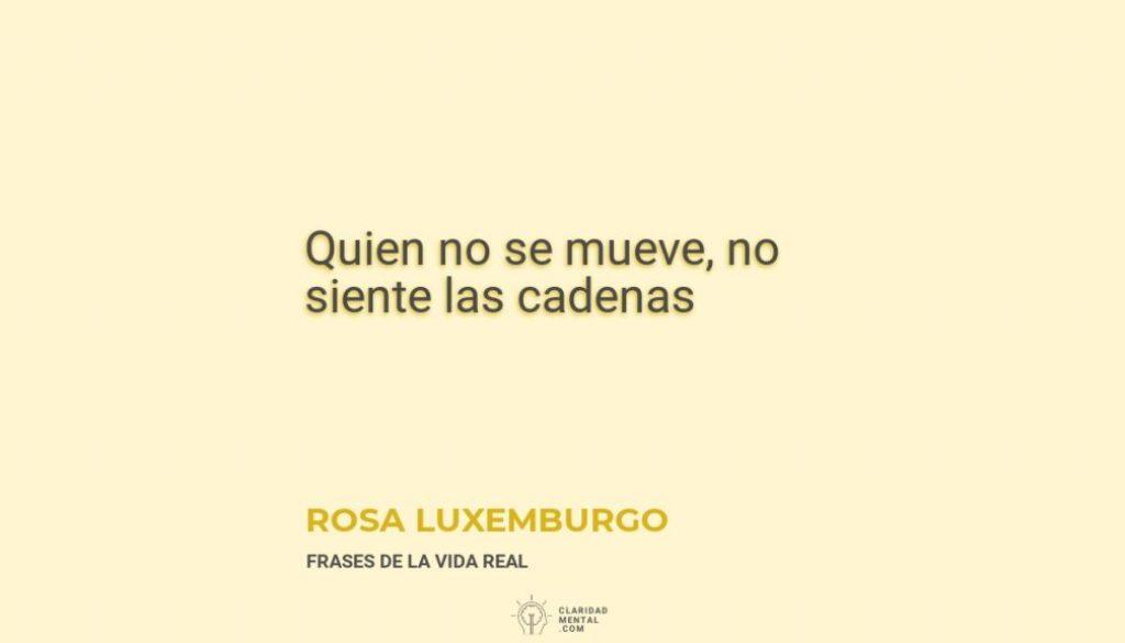 Rosa-Luxemburgo-Quien-no-se-mueve-no-siente-las-cadenas