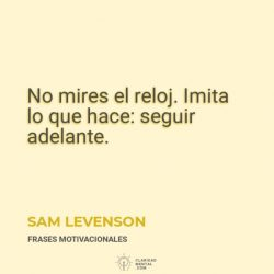 Sam-Levenson-No-mires-el-reloj.-Imita-lo-que-hace_-seguir-adelante