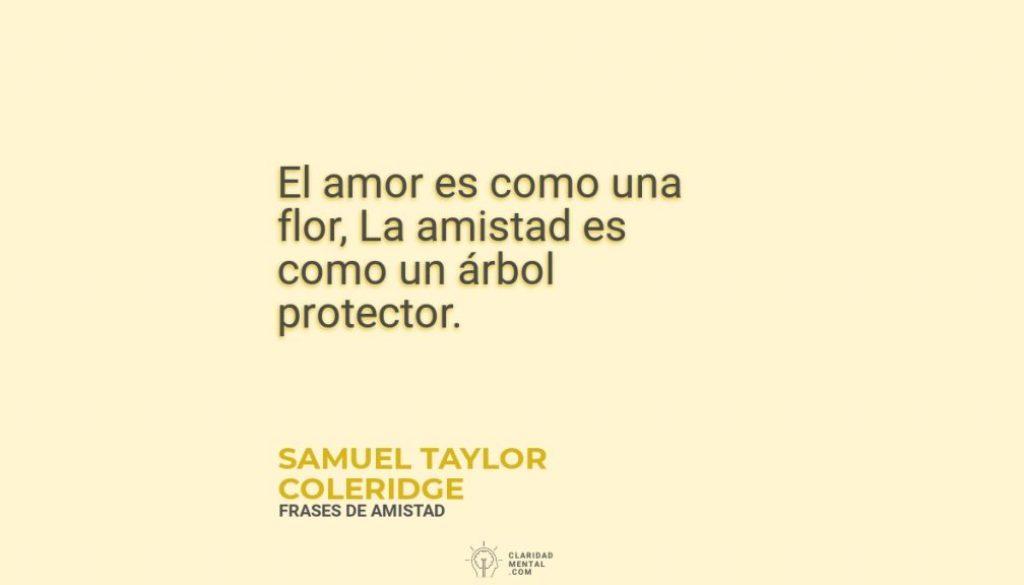 Samuel-Taylor-Coleridge-El-amor-es-como-una-flor-La-amistad-es-como-un-arbol-protector