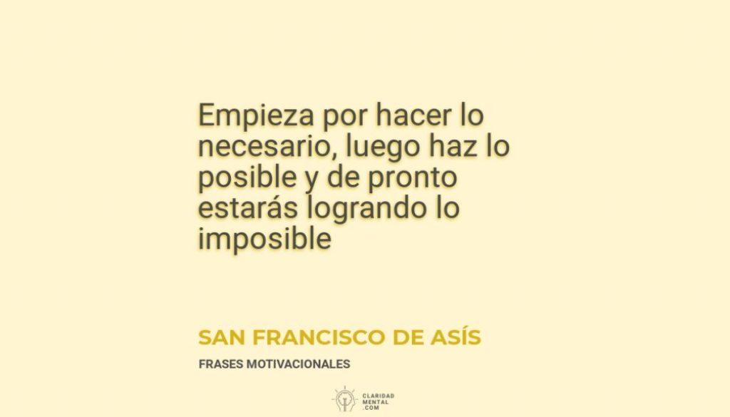 San-Francisco-de-Asis-Empieza-por-hacer-lo-necesario-luego-haz-lo-posible-y-de-pronto-estaras-logrando-lo-imposible