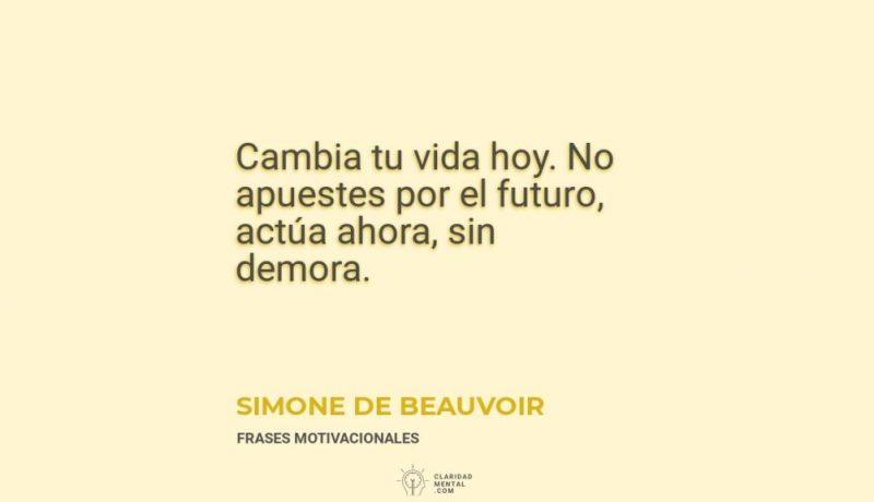 Simone-de-Beauvoir-Cambia-tu-vida-hoy.-No-apuestes-por-el-futuro-actua-ahora-sin-demora
