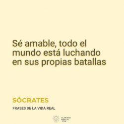 Socrates-Se-amable-todo-el-mundo-esta-luchando-en-sus-propias-batallas