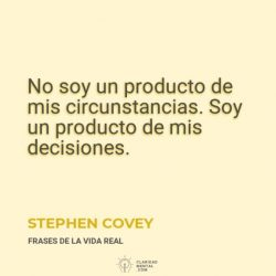 Stephen-Covey-No-soy-un-producto-de-mis-circunstancias.-Soy-un-producto-de-mis-decisiones