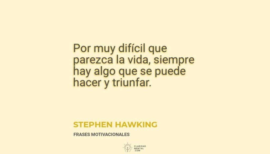 Stephen-Hawking-Por-muy-dificil-que-parezca-la-vida-siempre-hay-algo-que-se-puede-hacer-y-triunfar