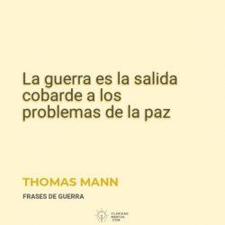 Thomas-Mann-La-guerra-es-la-salida-cobarde-a-los-problemas-de-la-paz