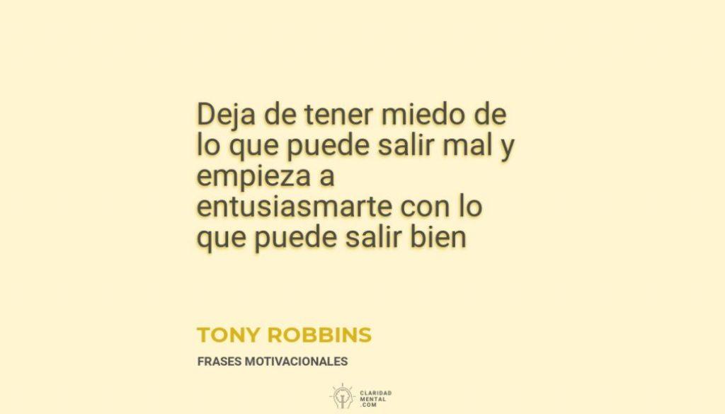 Tony-Robbins-Deja-de-tener-miedo-de-lo-que-puede-salir-mal-y-empieza-a-entusiasmarte-con-lo-que-puede-salir-bien