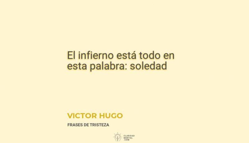 Victor-Hugo-El-infierno-esta-todo-en-esta-palabra_-soledad