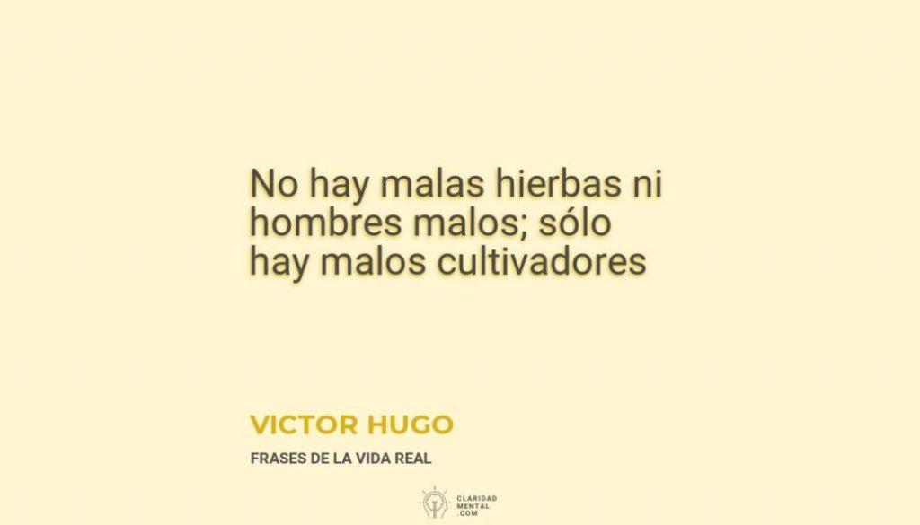 Victor-Hugo-No-hay-malas-hierbas-ni-hombres-malos_-solo-hay-malos-cultivadores