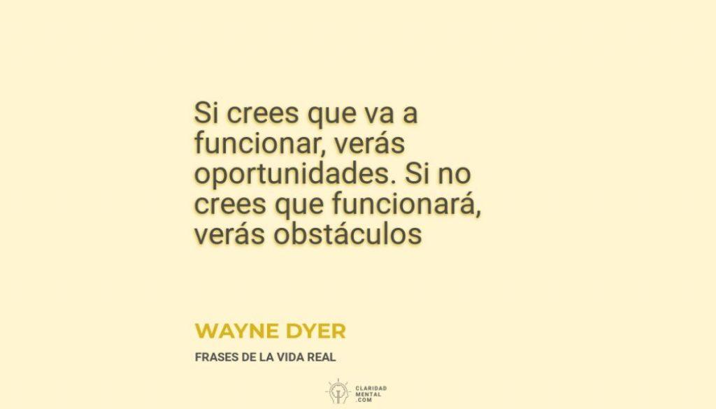Wayne-Dyer-Si-crees-que-va-a-funcionar-veras-oportunidades.-Si-no-crees-que-funcionara-veras-obstaculos