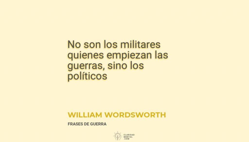 William-Wordsworth-No-son-los-militares-quienes-empiezan-las-guerras-sino-los-politicos